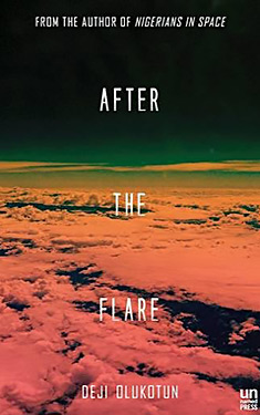 After the Flare:  A Novel