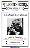 The Magic That Works:  John W. Campbell and the American Response to Technology