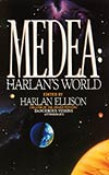 Medea: Harlan's World