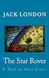 The Star Rover:  A Tale of Past Lives