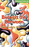 Conjunctions 52: Betwixt the Between:  Impossible Realities