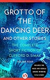 Grotto of the Dancing Deer:  And Other Stories