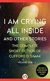 I Am Crying All Inside:  And Other Stories