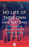 No Life of Their Own:  And Other Stories