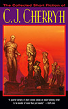 The Collected Short Fiction of C. J. Cherryh