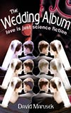The Wedding Album:  Love is Just Science Fiction