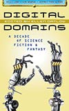 Digital Domains:  A Decade of Science Fiction & Fantasy
