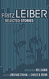 Fritz Leiber: Selected Stories
