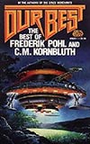 Our Best:  The Best of Frederik Pohl and C. M. Kornbluth