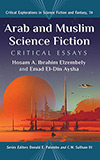 Arab and Muslim Science Fiction:  Critical Essays