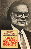 In Joy Still Felt: The Autobiography of Isaac Asimov, 1954-1978