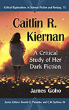 Caitlín R. Kiernan:  A Critical Study of Her Dark Fiction