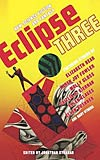 Eclipse Three: New Science Fiction and Fantasy