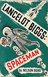 The Remarkable Exploits of Lancelot Biggs: Spaceman