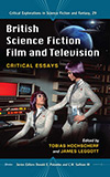 British Science Fiction Film and Television:  Critical Essays