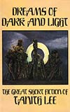 Dreams of Dark and Light: The Great Short Fiction of Tanith Lee