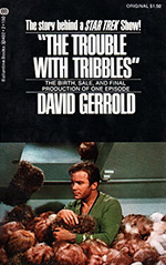 The Trouble With Tribbles: The Birth, Sale, and Final Production of One Episode