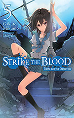 Strike the Blood, Vol. 5: Fiesta For The Observers