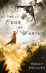 At the Edge of Waking