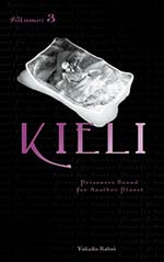Kieli, Vol. 3: Prisoners Bound for Another Planet