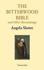 The Bitterwood Bible and Other Recountings