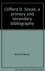 Clifford D. Simak: A Primary and Secondary Bibliography