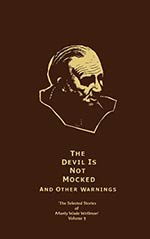 The Devil is Not Mocked and Other Warnings