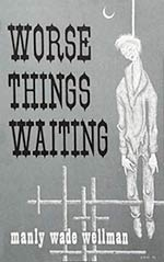Worse Things Waiting